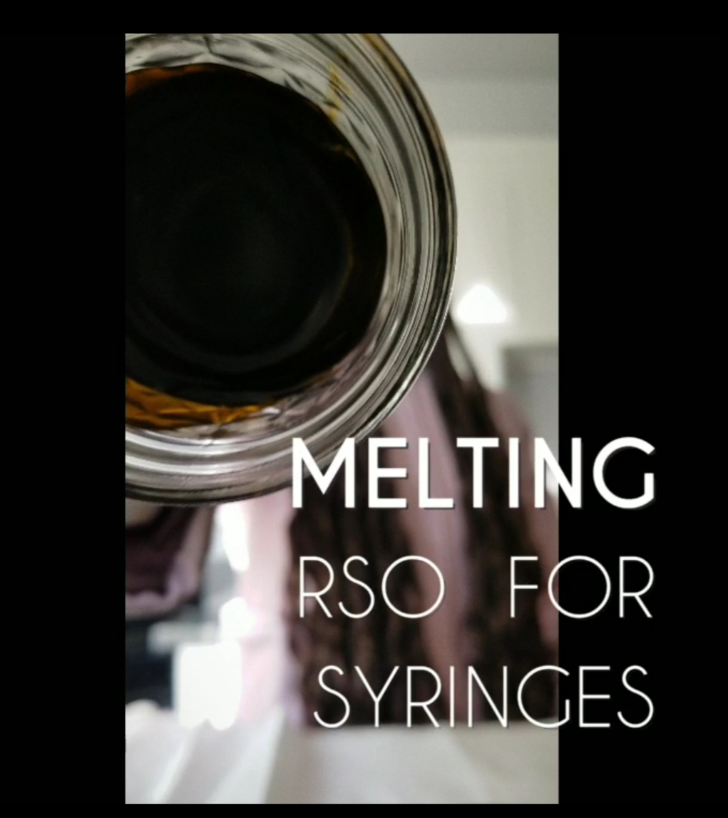 How to Melt Down RSO And Put it in Syringes!