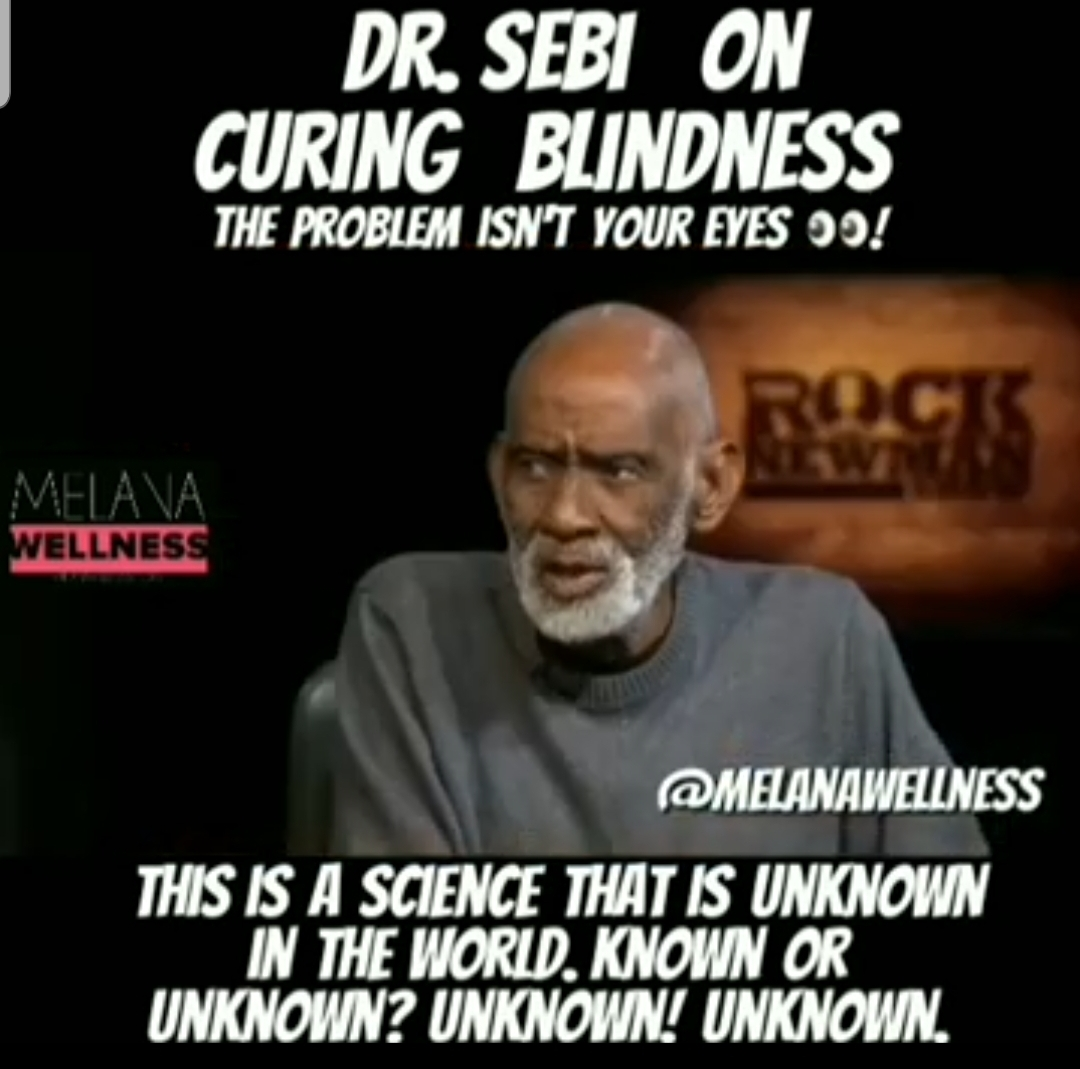 Dr. Sebi on Curing Blindness!